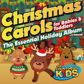 Christmas Carols for Babies and Toddlers: The Essential Holiday Album de The Countdown Kids