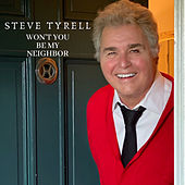 Won't You Be My Neighbor? by Steve Tyrell