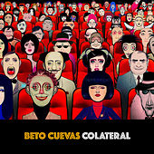 Colateral by Beto Cuevas