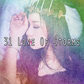 31 Love of Storms by Relaxing Rain Sounds