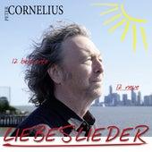 Liebeslieder - 12 bekannte 12 neue von Peter Cornelius