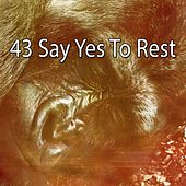 43 Say Yes to Rest von Rockabye Lullaby