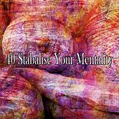 40 Stabalise Your Mentality by Deep Sleep Music Academy