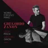 Gregorio Zanon: Works for Solo Piano de Cédric Pescia