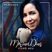 Filho Meu (Playback) von Mirian Dias
