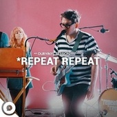 *repeat repeat | Ourvinyl Sessions by *repeat repeat