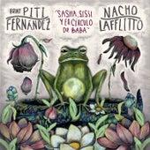 Sasha, Sissí y el Círculo de Baba (feat. Piti Fernández) de Nacho Lafflitto