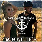 What If's (feat. Ryan Whyte Maloney) by Anchored Hearts