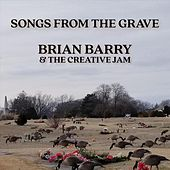 Songs from the Grave by Brian Barry