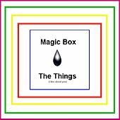 The Things (I Like About You) - Single by Magic Box