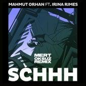 Schhh (Mert Oksuz Remix) by Mahmut Orhan