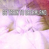 66 Train to Dreamland de Relaxing Music Therapy