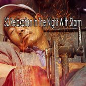 32 Relaxation in the Night with Storm by Rain Sounds and White Noise