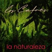 La Naturaleza by Los Cafres