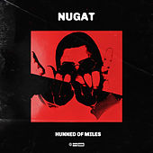 Hunned Of Miles by Nugat