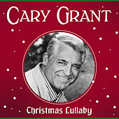 Christmas Lullaby by Cary Grant