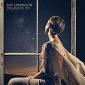 Dreamers Do de Kat Edmonson