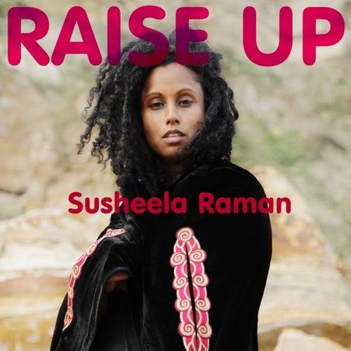 Raise Up by Susheela Raman