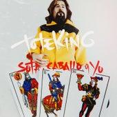 Sota, Caballo y Yo de Tote King
