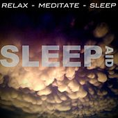 Sleep Aid by Relax - Meditate - Sleep