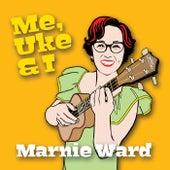 Me, Uke, & I by Marnie Ward
