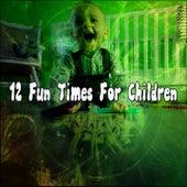 12 Fun Times for Children de Canciones Para Niños