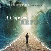 A Cappella Refuge by Ben Everson