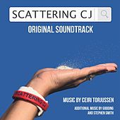Scattering CJ (Original Soundtrack) by Gooding Ceiri Torjussen