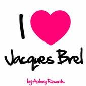 I Love Jacques Brel (Ses premiers succès) by Jacques Brel
