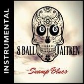 Swamp Blues (Instrumental) de 8 Ball Aitken