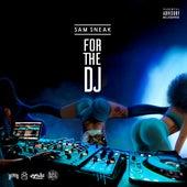 For the DJ de Sam Sneak