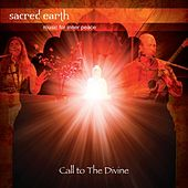 Call To The Divine by Sacred Earth