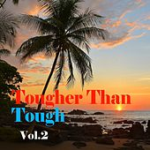 Tougher Than Tough, Vol. 2 by Various Artists