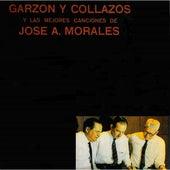 Y las Mejores Canciones de Jose A. Morales de Garzon Y Collazos