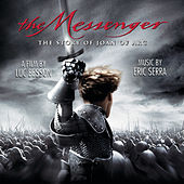 The Messenger - The Story of Joan of Arc - Original Motion Picture Soundtrack by Eric Serra