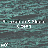 #01 Relaxation & Sleep: Ocean de Ocean Sounds (1)