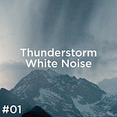 #01 Thunderstorm White Noise de Thunderstorm Sound Bank