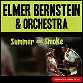Elmer Bernstein - Summer and Smoke (Soundtrack Album of 1962) de Elmer Bernstein