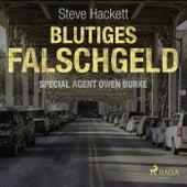 Blutiges Falschgeld - Special Agent Owen Burke 6 (Ungekürzt) von Steve Hackett