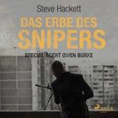 Das Erbe des Snipers - Special Agent Owen Burke 3 (Ungekürzt) von Steve Hackett