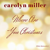 Where Are You Christmas (Live Acoustic) de Carolyn Miller