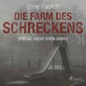 Die Farm des Schreckens - Special Agent Owen Burke 5 (Ungekürzt) von Steve Hackett