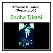 Trois fois la France (Remastered) von Sacha Distel