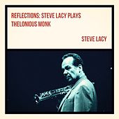 Reflections: Steve Lacy Plays Thelonious Monk by Steve Lacy