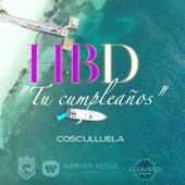 HBD - Tu cumpleaños de Cosculluela