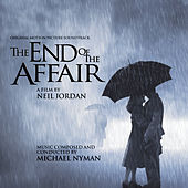 The End of the Affair - Original Motion Picture Soundtrack by Michael Nyman Orchestra