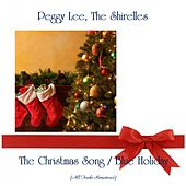 The Christmas Song / Blue Holiday (All Tracks Remastered) by The Shirelles Peggy Lee