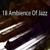 18 Ambience of Jazz by Chillout Lounge