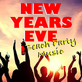 New Years Eve Beach Party Music by Various Artists