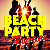 Beach Party Reggae by Various Artists